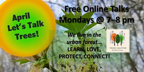Let's Talk Trees! Free Online Mon Night Speaker Series to April 26th tickets