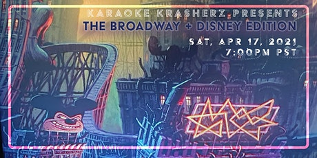 Karaoke Krasherz Presents - Session 15- The Broadway + Disney Edition tickets