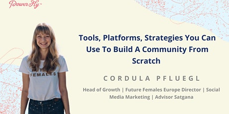 Tools, Platforms, Strategies You Can Use To Build A Community From Scratch tickets