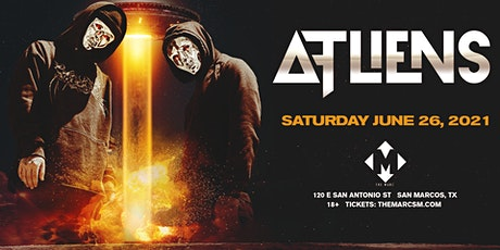 6.26 | ATLIENS | THE MARC | SAN MARCOS TX tickets