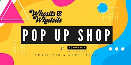 Whosits & Whatsits 2021 Pop-Up Shop tickets