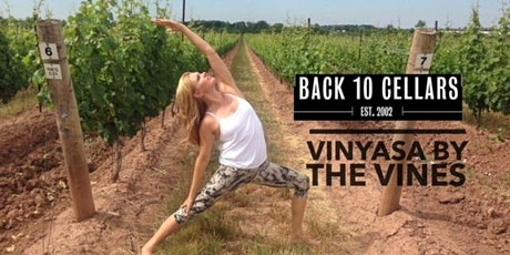 Vinyasa by the Vines. Enjoy a Yoga class and Wine at Back 10 Cellars. tickets