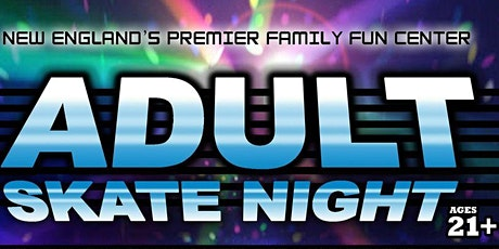 Adult Skate Night - 70's, 80's 90's Music tickets