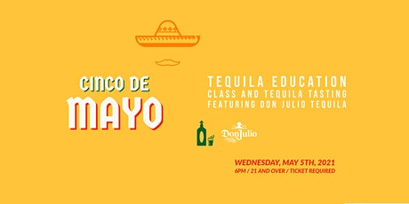 Cinco De Mayo  Tequila Class and Tasting featuring Don Julio Tequila tickets