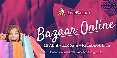 Bazar Online del Mes del Niño. La nueva forma de hacer las compras. tickets