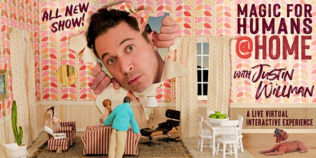 MAGIC FOR HUMANS at HOME with Justin Willman (ALL NEW SHOW!) tickets