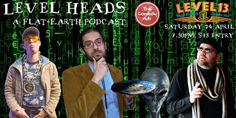 Level Heads A Flat Earth Podcast tickets