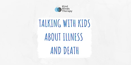 Talking with Kids About Illness and Death tickets