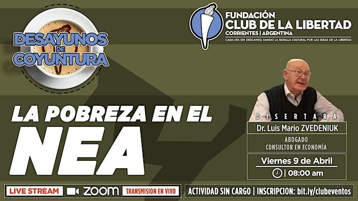 Imagen de CLUB DE LIBERTAD - DESAYUNO DE COYUNTURA- LA POBREZA EN EL NEA