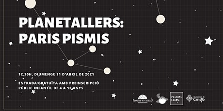 "Planetaller Infantil Planetari ""Paris Pismis"" entradas"