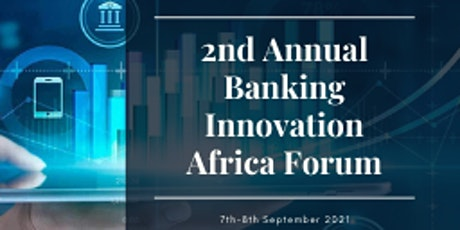 2nd Annual Banking Innovation Africa Forum tickets