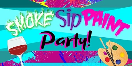 Sip! Smoke! Paint! Party! tickets