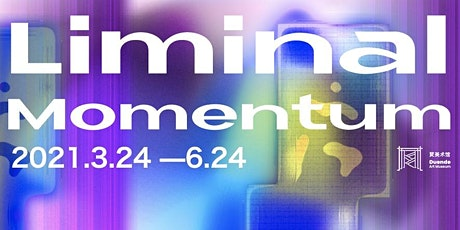 "Online Opening for Virtual Solo Exhibition ""Liminal Momentum"" tickets"