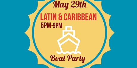 Latin & Caribbean Tropical Boat Party tickets