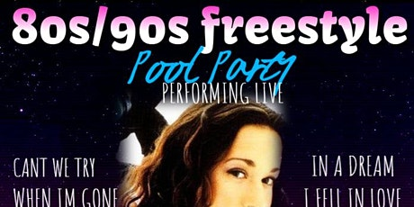Saturday Night 80s/90s Freestyle Pool Party Featuring Rockell tickets