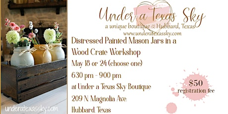 Distressed Painted Mason Jars in a Wood Crate tickets