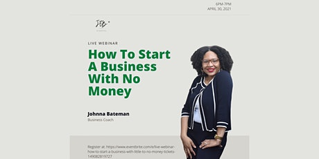"*LIVE WEBINAR*  ""How To Start A Business With Little To No Money"" tickets"