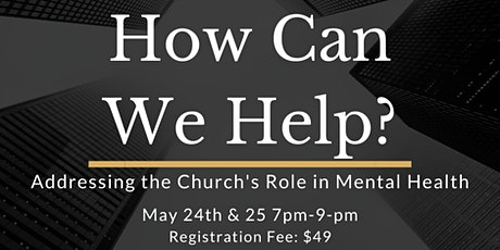 How Can We Help: Addressing the Church's Role in Mental Health tickets