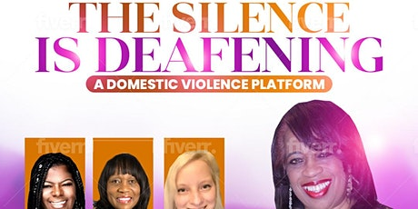 The Silence is Deafening: A Domestic Violence Platform tickets