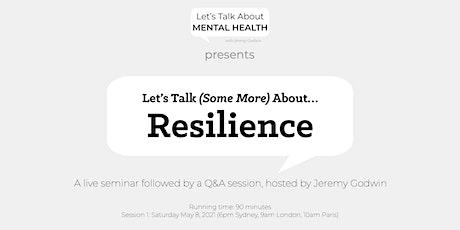 Seminar Group 1: Resilience (UK/EUR Sat 8 May at 9am London/10am Paris) tickets