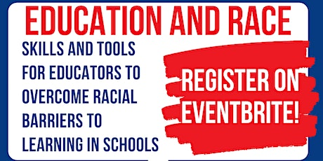 Education and Race: Barriers to Learning for Students of Color (Webinar 2) tickets