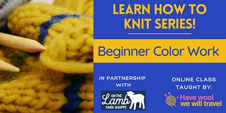 Learn to knit - Beginning Color Work tickets