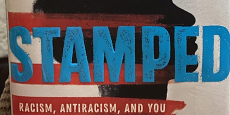Stamped: Racism, Anti Racism, and You - A Book Discussion tickets