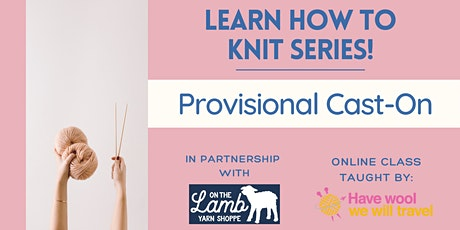Learn to knit - Provisional Cast-On tickets