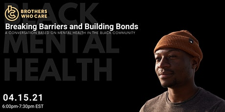 BrothersWhoCare - Breaking Barriers & Building Bonds- Black  Mental Health tickets