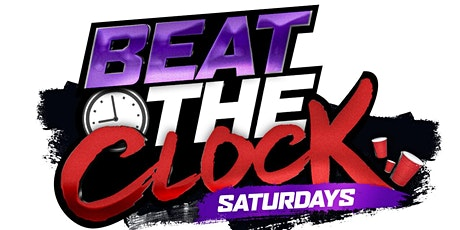 BEAT THE CLOCK SATURDAYS tickets