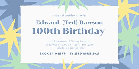 100th Birthday Party for Edward (Ted ) Dawson tickets