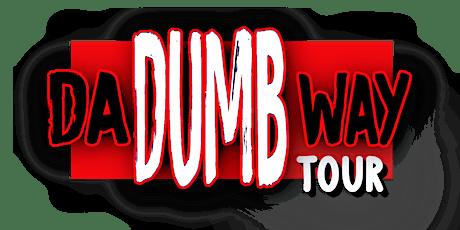 DA DUMB WAY TOUR (FEATURING YUNG CAT BGM) tickets