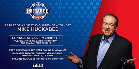 May 7th, 2021 - HUCKABEE 'Live' Studio Audience tickets