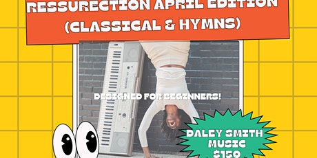 Resurrection April  Edition - 30 Days of Piano tickets