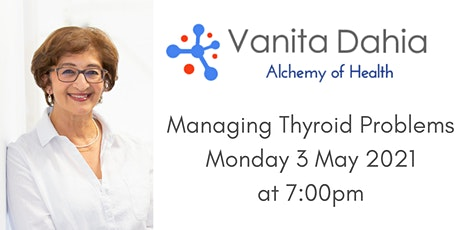 Alchemy of Health  3 -Managing Thyroid Problems Online 3 May at 7:00pm tickets