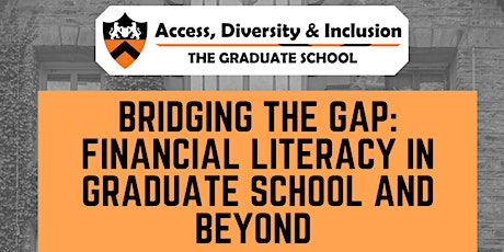 Bridging the Gap : Financial Literacy in Graduate School and Beyond tickets