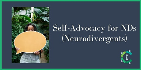 Self-Advocacy for NDs (Neurodivergent People) tickets