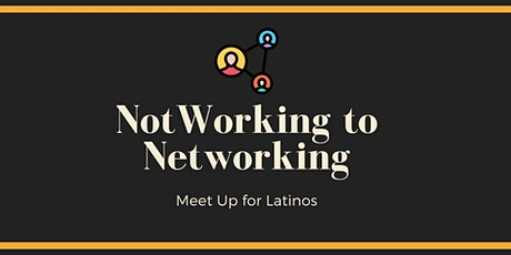 NotWorking to Networking | Latinos in Entertainment & Art tickets