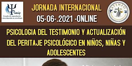 JORNADA INTERNACIONAL PSICOLOGÍA DEL TESTIMONIO Y ACTUALIZACION DE PERITAJE bilhetes