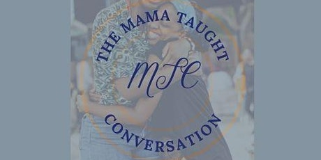 The Mama Taught Conversation tickets