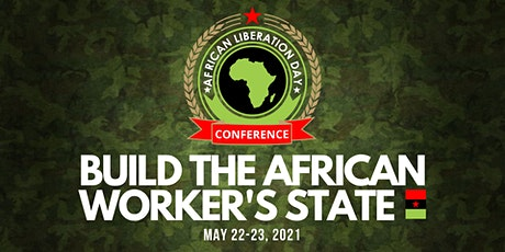 African Liberation Day 2021: Build the Workers State tickets