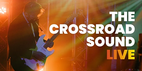 The Crossroad Sound LIVE tickets