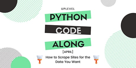 Python Code-Along: How to Scrape Sites for the Data You Want tickets