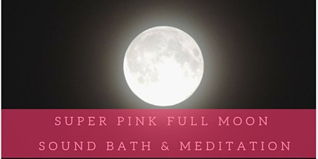 Super Pink Full Moon Sound Bath & Meditation tickets
