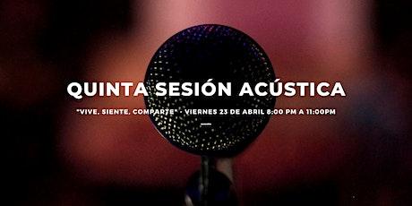 5ta Sesión Acústica - Acústicos boletos