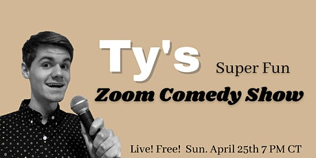 Ty's Super Fun Zoom Comedy Show tickets