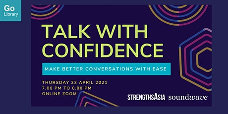 Talk With Confidence, Make Better Conversations With Ease tickets