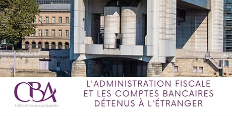 L'administration fiscale et les comptes bancaires détenus à l'étranger billets