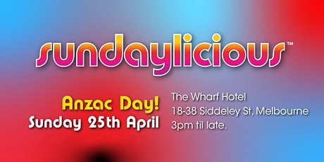 Sundaylicious - ANZAC DAY 25TH April - The Wharf Hotel tickets