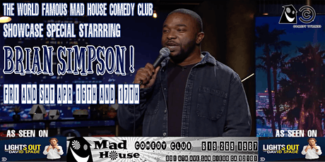 The Mad House Comedy Club Famous Showcase Special Starring Brian Simpson! tickets